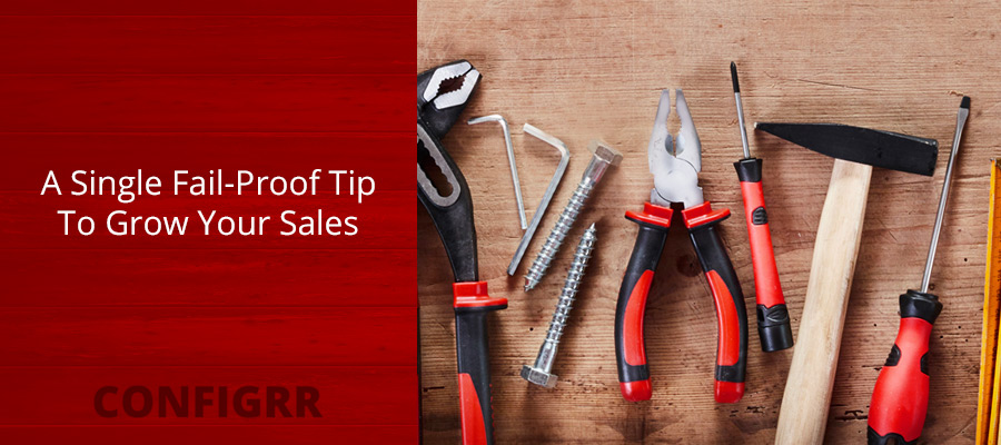 A Single Fail-Proof Tip To Grow Your Sales